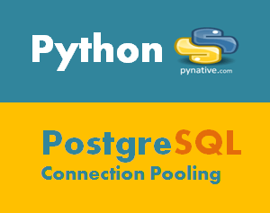 Python PostgreSQL Connection Pooling